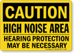 Caution, High Noise Area Hearing Protection Necessary Sign