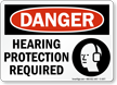 Hearing Protection Required OSHA Danger Sign
