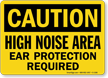 High Noise Area Ear Protection Required Caution Sign