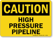 Caution High Pressure Pipeline Sign