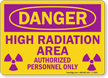 Danger High Radiation Area Authorized Sign