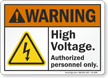 High Voltage Authorized Personnel Only ANSI Warning Sign