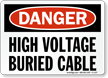 High Voltage Buried Cable OSHA Danger Sign