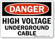 High Voltage Underground Cable OSHA Danger Sign