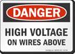 High Voltage On Wires Above OSHA Danger Sign