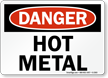 Danger Sign: Hot Metal