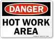 Hot Work Area OSHA Danger Sign