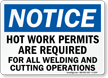 Notice Sign: Hot Work Permits Required Welding Cutting