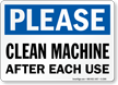 Please Clean Machine After Use Sign