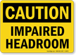 Caution Impaired Headroom Sign