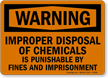 Warning: Improper Disposal Of Chemicals Punishable Sign