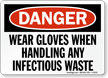 Danger Wear Gloves Infectious Waste Sign