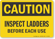 Inspect Ladder Before Each Use Caution Sign