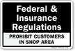 Prohibit Customers In Shop Area Sign
