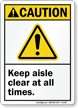 Keep Aisle Clear At All Times Caution Sign