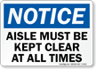 Notice Aisle Must Be Kept Clear Sign