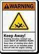 Keep Away, Rotating Driveline ANSI Crane Warning Sign