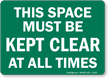 Space Must Be Kept Clear Sign