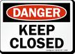 Danger Keep Closed Sign