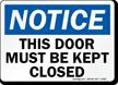 Notice Door Must Kept Closed Sign