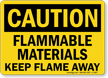 Flammable Materials Keep Flame Away OSHA Caution Sign