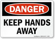 Danger: Keep Hands Away