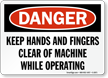 Danger Keep Hands and Fingers Clear Sign