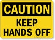 Caution: Keep Hands Off