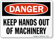 Danger Keep Hands Machinery Sign