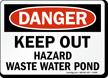Danger Keep Out Hazard Waste Water Pond Sign
