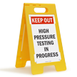 High Pressure Testing In Progress Free-Standing Sign