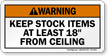 Keep Stock Items At Least 18 inch From Ceiling Sign