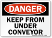 Danger: Keep From Under Conveyor