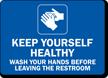 Keep Yourself Healthy Hand Washing Sign