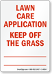 Lawn Care Application Keep off Grass Sign