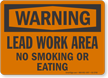 Lead Work Area No Smoking Or Eating OSHA Warning Sign