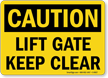 Lift Gate Keep Clear Sign