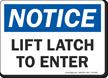 Lift Latch To Enter OSHA Notice Sign