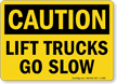 Lift Trucks Go Slow OSHA Caution Sign
