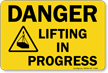 Lifting In Progress Danger Sign