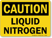 Liquid Nitrogen OSHA Caution Sign