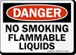 OSHA Danger, No Smoking Flammable Liquids Sign