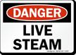 Danger Sign: Live Steam