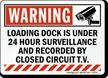 Loading Dock Under 24 Hours Surveillance Warning Sign