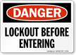 Lockout Before Entering OSHA Danger Sign