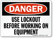 Danger Sign: Use Lockout Before Working On Equipment