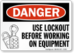 Danger Sign: Use Lockout Before Working Equipment