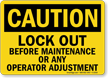 Caution Sign: Lockout Before Maintenance, Operator Adjustment