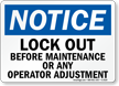 Lockout Before Maintenance Or Any Operator Adjustment Sign