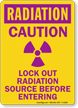 Radiation Sign: Caution Lockout Radiation Source
